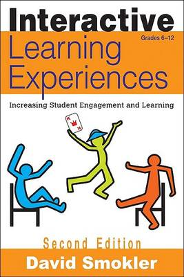 Interactive Learning Experiences, Grades 6-12: Increasing Student Engagement and Learning (Paperback)