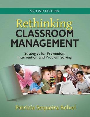 Rethinking Classroom Management: Strategies for Prevention, Intervention, and Problem Solving (Paperback)