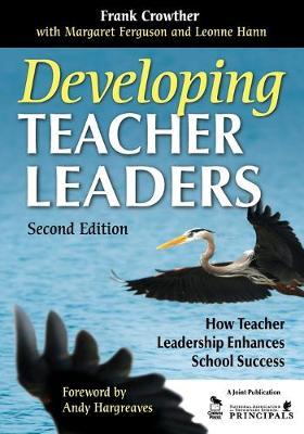 Developing Teacher Leaders: How Teacher Leadership Enhances School Success (Paperback)