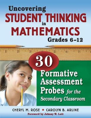 Uncovering Student Thinking in Mathematics, Grades 6-12: 30 Formative Assessment Probes for the Secondary Classroom (Paperback)