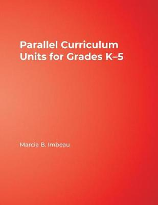 Parallel Curriculum Units for Grades K-5 (Paperback)