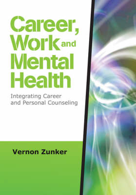 Career, Work, and Mental Health: Integrating Career and Personal Counseling (Hardback)