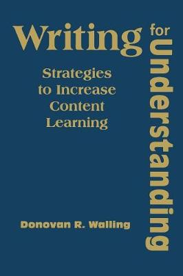 Writing for Understanding: Strategies to Increase Content Learning (Hardback)