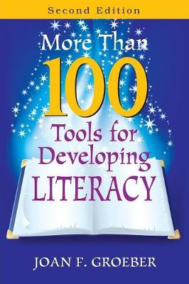More Than 100 Tools for Developing Literacy (Paperback)