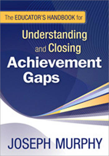 The Educator's Handbook for Understanding and Closing Achievement Gaps (Paperback)
