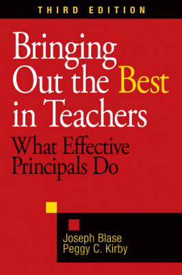 Bringing Out the Best in Teachers: What Effective Principals Do (Paperback)