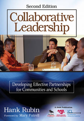 Collaborative Leadership: Developing Effective Partnerships for Communities and Schools (Paperback)