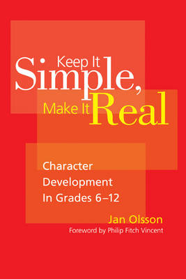Keep It Simple, Make It Real: Character Development in Grades 6-12 (Paperback)