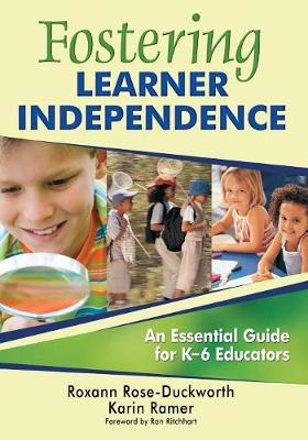 Fostering Learner Independence: An Essential Guide for K-6 Educators (Paperback)