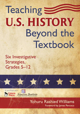 Teaching U.S. History Beyond the Textbook: Six Investigative Strategies, Grades 5-12 (Paperback)