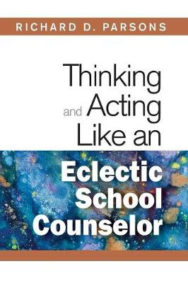Thinking and Acting Like an Eclectic School Counselor (Hardback)