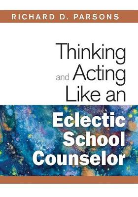 Thinking and Acting Like an Eclectic School Counselor (Paperback)