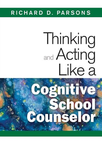 Thinking and Acting Like a Cognitive School Counselor (Paperback)