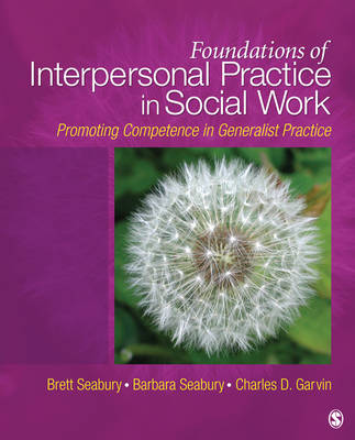Foundations of Interpersonal Practice in Social Work: Promoting Competence in Generalist Practice (Paperback)