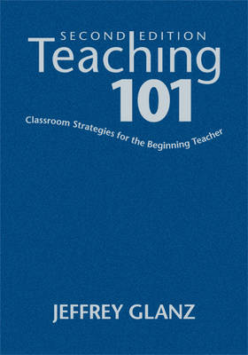Teaching 101: Classroom Strategies for the Beginning Teacher (Hardback)