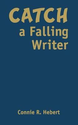 Catch a Falling Writer (Hardback)