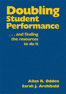 Doubling Student Performance: . . . And Finding the Resources to Do It (Hardback)