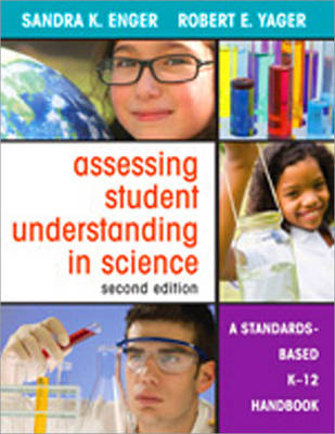 Assessing Student Understanding in Science: A Standards-Based K-12 Handbook (Paperback)