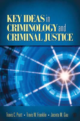 Key Ideas in Criminology and Criminal Justice (Paperback)