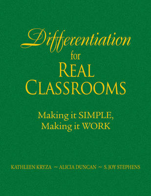 Differentiation for Real Classrooms: Making It Simple, Making It Work (Hardback)