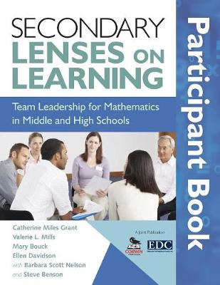 Secondary Lenses on Learning Participant Book: Team Leadership for Mathematics in Middle and High Schools (Paperback)