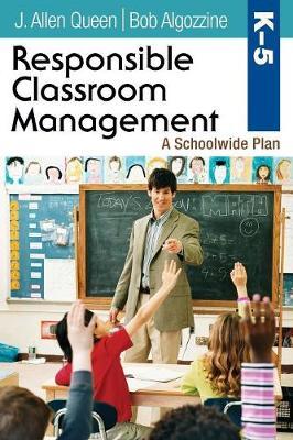 Responsible Classroom Management, Grades K-5: A Schoolwide Plan (Paperback)
