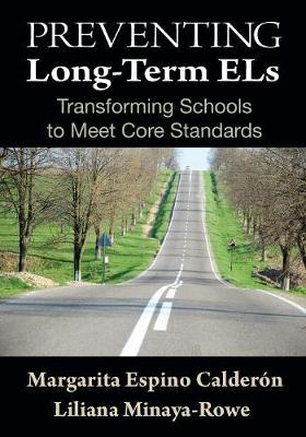 Preventing Long-Term ELs: Transforming Schools to Meet Core Standards (Paperback)
