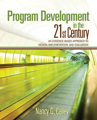 Program Development in the 21st Century: An Evidence-Based Approach to Design, Implementation, and Evaluation (Paperback)