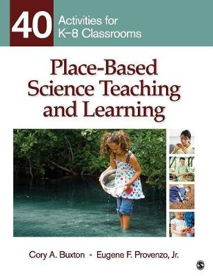 Place-Based Science Teaching and Learning: 40 Activities for K-8 Classrooms (Paperback)