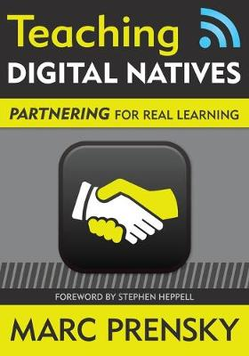 Teaching Digital Natives: Partnering for Real Learning (Paperback)