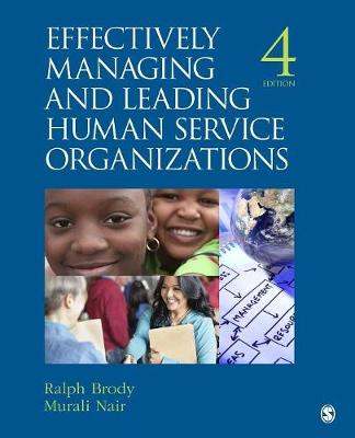 Effectively Managing and Leading Human Service Organizations - SAGE Sourcebooks for the Human Services (Paperback)