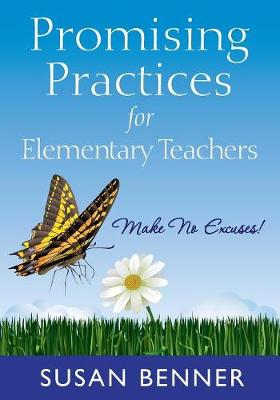 Promising Practices for Elementary Teachers: Make No Excuses! (Paperback)