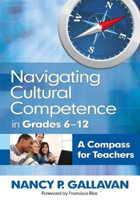 Navigating Cultural Competence in Grades 6-12: A Compass for Teachers (Paperback)