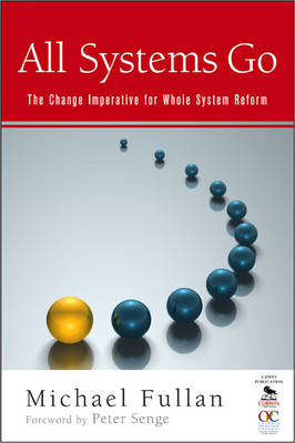 All Systems Go: The Change Imperative for Whole System Reform (Paperback)