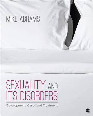 Sexuality and Its Disorders: Development, Cases, and Treatment (Paperback)