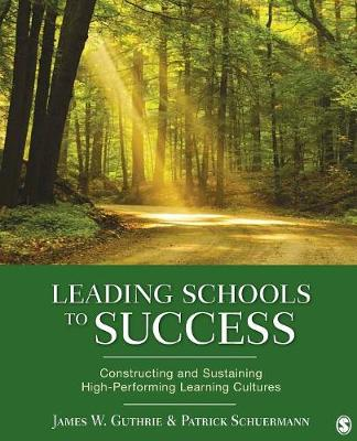 Leading Schools to Success: Constructing and Sustaining High-Performing Learning Cultures (Paperback)