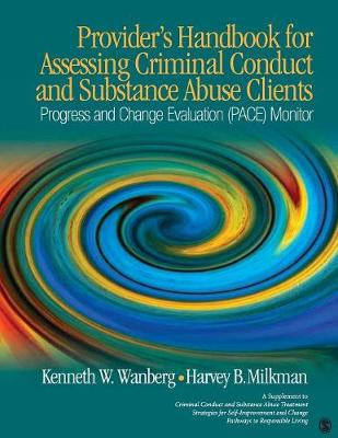 Provider's Handbook for Assessing Criminal Conduct and Substance Abuse Clients: Progress and Change Evaluation (PACE) Monitor; A Supplement to Criminal Conduct and Substance Abuse Treatment Strategies for Self Improvement and Change; Pathways to Responsible Living (Paperback)