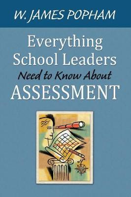 Everything School Leaders Need to Know About Assessment (Paperback)