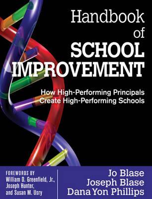 Handbook of School Improvement: How High-Performing Principals Create High-Performing Schools (Paperback)
