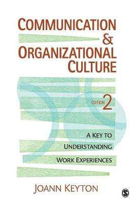 Communication and Organizational Culture: A Key to Understanding Work Experiences (Paperback)