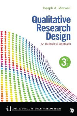 Qualitative Research Design: An Interactive Approach - Applied Social Research Methods (Paperback)