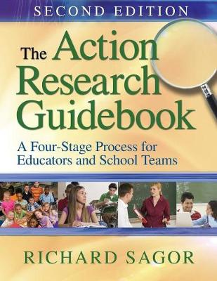 The Action Research Guidebook: A Four-Stage Process for Educators and School Teams (Paperback)