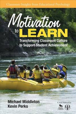 Motivation to Learn: Transforming Classroom Culture to Support Student Achievement - Classroom Insights from Educational Psychology (Paperback)