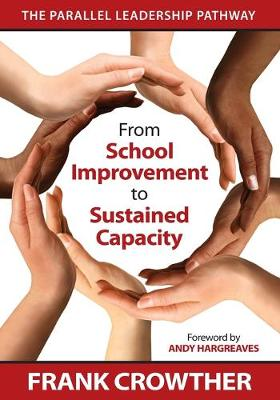 From School Improvement to Sustained Capacity: The Parallel Leadership Pathway (Paperback)