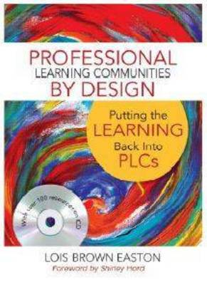 Professional Learning Communities by Design: Putting the Learning Back Into PLCs (Paperback)