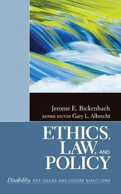 Ethics, Law, and Policy - The SAGE Reference Series on Disability: Key Issues and Future Directions (Hardback)