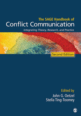 The SAGE Handbook of Conflict Communication: Integrating Theory, Research, and Practice (Hardback)