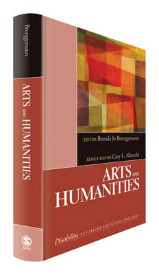 Arts and Humanities - The SAGE Reference Series on Disability: Key Issues and Future Directions (Hardback)