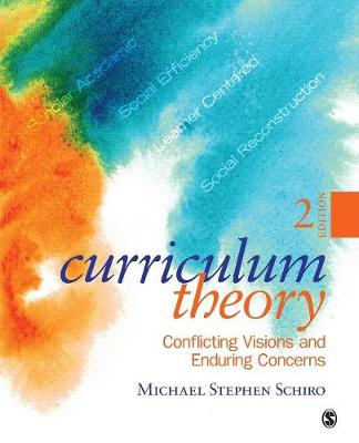 Curriculum Theory: Conflicting Visions and Enduring Concerns (Paperback)
