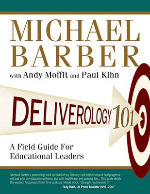 Deliverology 101: A Field Guide For Educational Leaders (Paperback)